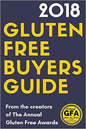2018 Gluten Free Buyers Guide Schieffer Josh 9781979318365 Amazon Com Books