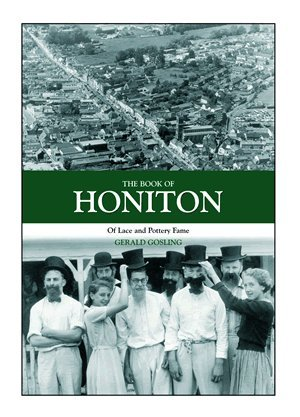 Read Online The Book of Honiton: Of Lace and Pottery Fame (Halsgrove Community History) pdf