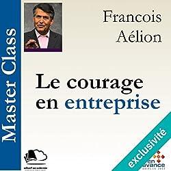Le courage en entreprise(Master Class)