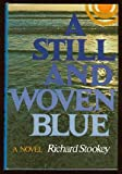 A Still and Woven Blue, Richard Stookey, 0395184932
