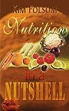 Nutrition in a Nutshell, Kim Folsom, 0595005497