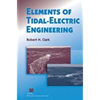 Elements of Tidal-Electric Engineering (IEEE Press Series on Power Engineering)