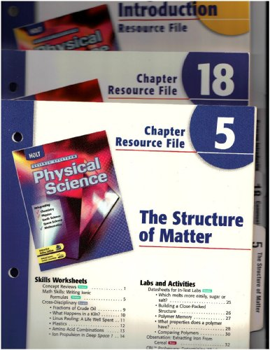 Holt Science Spectrum, Physical Science, Three Volumes: 1. Program Introduction; 2. Chapter 5, Resource File; 3. Chapter 18, Resource File (Includes test items and answer keys for chapters 5 and 18)