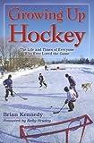 Growing up Hockey, Brian Kennedy, 1894864654