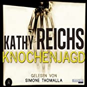 Knochenjagd (Tempe Brennan 15) | Kathy Reichs
