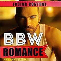 Losing Control: BBW Romance