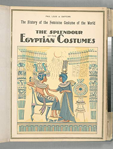 Illustrations Poster - The history of the feminine costume of the world. The splendour of the Egyptian costumes. 20