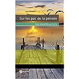 Sur les pas de la pensée (French Edition)