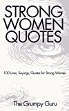 Strong Women Quotes: 100 Lines, Sayings, Quotes for Strong Women
