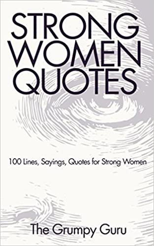 Strong Women Quotes: 100 Lines, Sayings, Quotes for Strong
