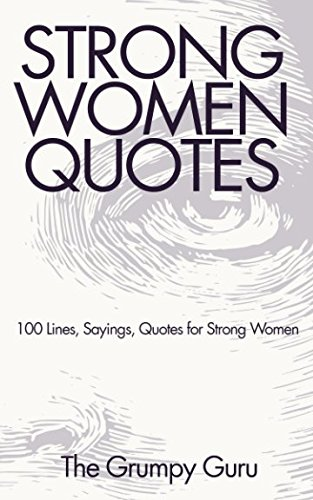 Strong Women Quotes 100 Lines Sayings Quotes For Strong Women