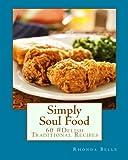 Simply Soul Food: 60 Super #Delish Traditional Soul Food Recipes (60 Super Recipes) (Volume 7)