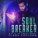 Soul Breaker: City of Crows, Book 1 Audiobook by Clara Coulson Narrated by James Fouhey