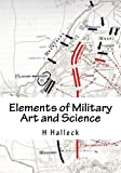 img - for Elements of Military Art and Science: Course Of Instruction In Strategy, Fortification, Tactics of Battles book / textbook / text book