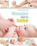 Masajes Para Tu Bebe / Baby Touch: Massage and Reflexology for Babies and Children (Spanish Edition)