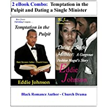2 eBook Combo:  Temptation in the Pulpit and Dating a Single Minister: Black Romance Author - Church Drama
