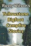 Search : Yellowstone Bigfoot Campfire Stories
