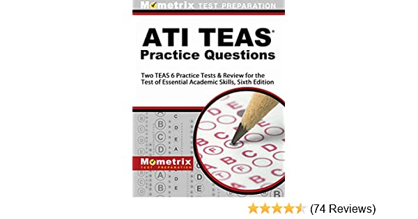 Tests Com Reviews >> Ati Teas Practice Questions First Set Teas 6 Practice Tests Review For The Test Of Essential Academic Skills Sixth Edition