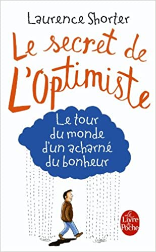 Download Le Secret de l'optimiste : le tour du monde d'un acharné pdf, epub