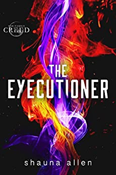 The Executioner (The Family Creed Book 1) by [Allen, Shauna]