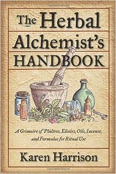 Amazon.com: Herbal Alchemist's Handbook, The: A Grimoire