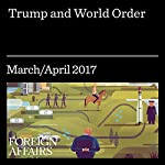 Trump and World Order | Stewart M. Patrick