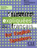 Difficultes Expliquees Du Francais for English Speakers Textbook (Intermediate/Advanced A2/B2) (French Edition), Vercollier, 209033701X