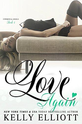 Love Again (Cowboys and Angels Book 4) by [Elliott, Kelly]