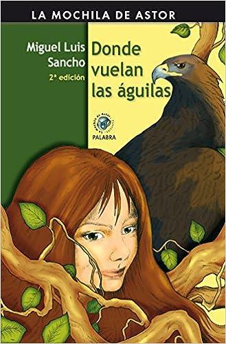 Donde vuelan las águilas: Miguel Luis Sancho: 9788498401783: Amazon.com: Books