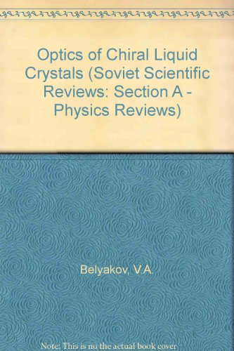 Optics of Chiral Liquid Crystals (Soviet Scientific Reviews Series, Section A)