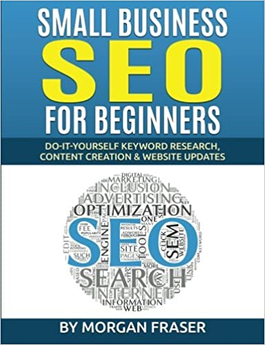 Small Business SEO for Beginners: Do-It-Yourself Keyword Research, Content Creation & Website Updates: Amazon.es: Morgan Fraser: Libros en idiomas ...