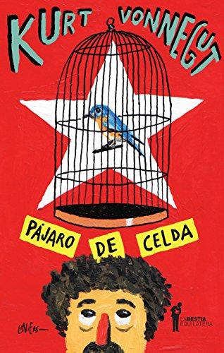 Pájaro de celda (Spanish Edition) by [Vonnegut, Kurt]