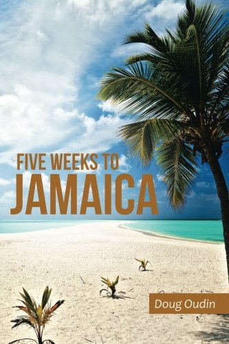 Five Weeks to Jamaica