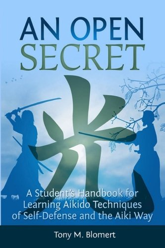 Open Edition Sports Print (An Open Secret: A Student's Handbook for Learning Aikido Techniques of Self Defense and Aiki Way)