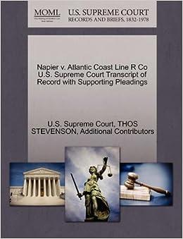 Book Napier v. Atlantic Coast Line R Co U.S. Supreme Court Transcript of Record with Supporting Pleadings