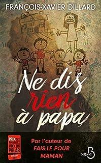Ne dis rien à papa, Dillard, François-Xavier