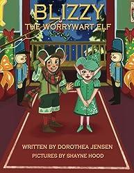 Blizzy, the Worrywart Elf: Santa's Izzy Elves #2