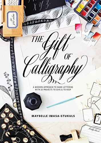 The Gift of Calligraphy: A Modern Approach to Hand Lettering with 25 Projects to Give and to Keep for $<!--$16.51-->