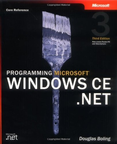 Programming Microsoft? Windows? CE .NET (Developer Reference) by Douglas Boling (2003-06-25)