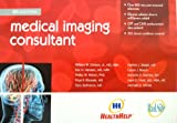 Medical imaging Consultant 4th Edition : Order the right imaging study at the right Time, , 0615474535