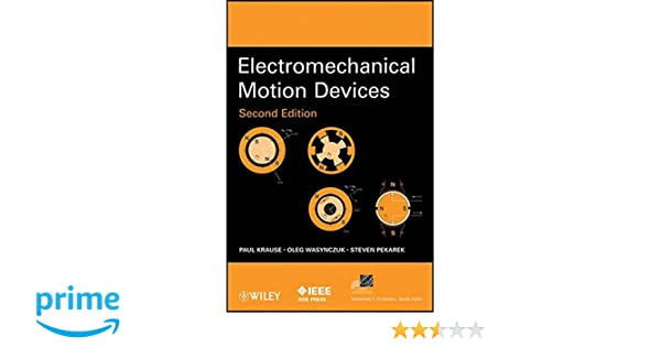Electromechanical motion devices paul krause oleg wasynczuk electromechanical motion devices paul krause oleg wasynczuk steven d pekarek 0001118296125 amazon books fandeluxe Gallery