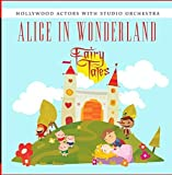 Alice In Wonderland by Hollywood Actors With Studio Orchestra (2014-05-13?