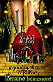 We Three Witches, A Good Spell Gone Wrong: Time Travel Paranormal Romance  (Edenbrooke Hollow Series Book 1)
