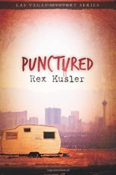 Punctured (Las Vegas Mystery Book 1) by [Kusler, Rex]