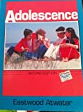 Adolescence, Atwater, W. Eastwood, 0130086991