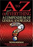 By Trevor Montague - A To Z Of Everything, 4th Edition: A Compendium of General Knowledge (4th Revised edition)