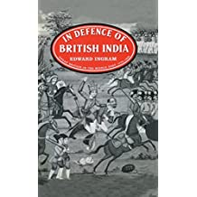 In Defence of British India: Great Britain in the Middle East, 1775-1842
