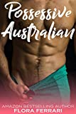 #8: Possessive Australian: An Older Man Younger Woman Romance (A Man Who Knows What He Wants Book 62)