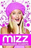 Brave the Blush-O-Meter: The MIZZ Book of Embarrasing Moments by Various (2009-04-01)