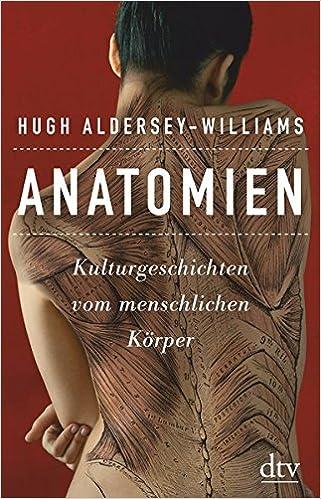 Anatomien: Kulturgeschichten vom menschlichen Körper: Amazon.de ...